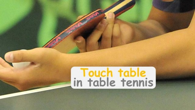 Can you touch the table in table tennis?